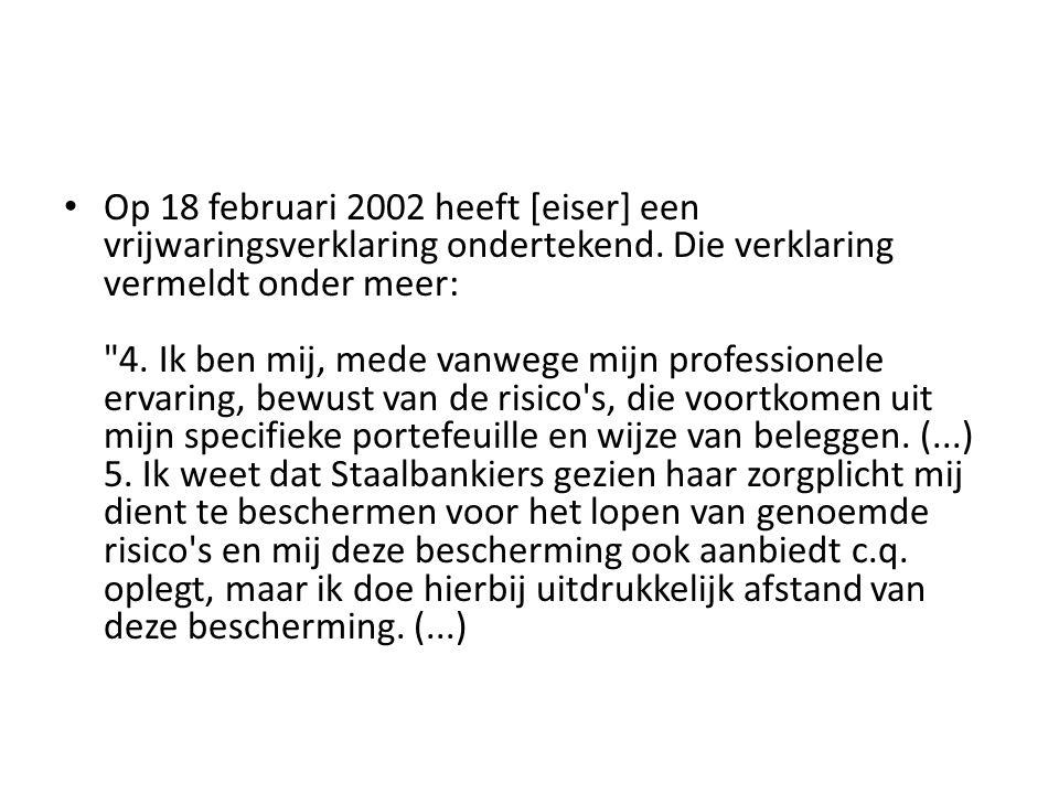 Op 18 februari 2002 heeft [eiser] een vrijwaringsverklaring ondertekend.